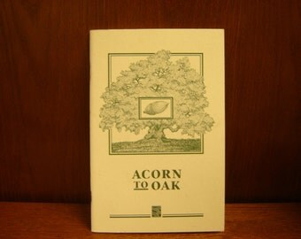 ACORN To OAK: A Guide to Planting and Establishing Native Oaks  by Lisa Bush & Rocky Thompson. softcover 1989.