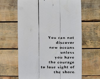 "reclaimed wood wall art - ""you cannot discover new oceans..."""