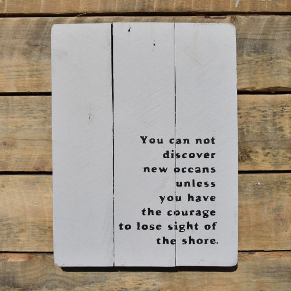 """reclaimed wood wall art - """"you cannot discover new oceans..."""""""