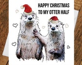 Christmas Otter Card Other Half Love Girlfriend boyfriend partner pun cute animal funny holiday tierliebe drawing him her wife husband