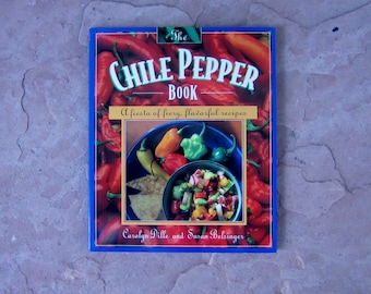 Chile Pepper Cookbook, The Chile Pepper Book by Carolyn Dille and Susan Belsinger, Vintage Cook Book