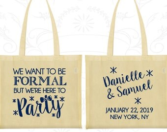 We want to be Formal, But we are here to Party, Personalized Cotton Bags, Wedding Party Bags, Wedding Bags (365)
