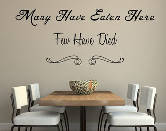 Many Have Eaten Here Few Have Died Vinyl Wall Decal, Inspirational Wall Quote, Vinyl Wall Art, Humorous Quotes, Humorous Kitchen Decal
