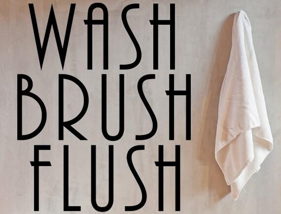 Wash Brush Flush Vinyl Wall Decal Bathroom Wall Decal Custom