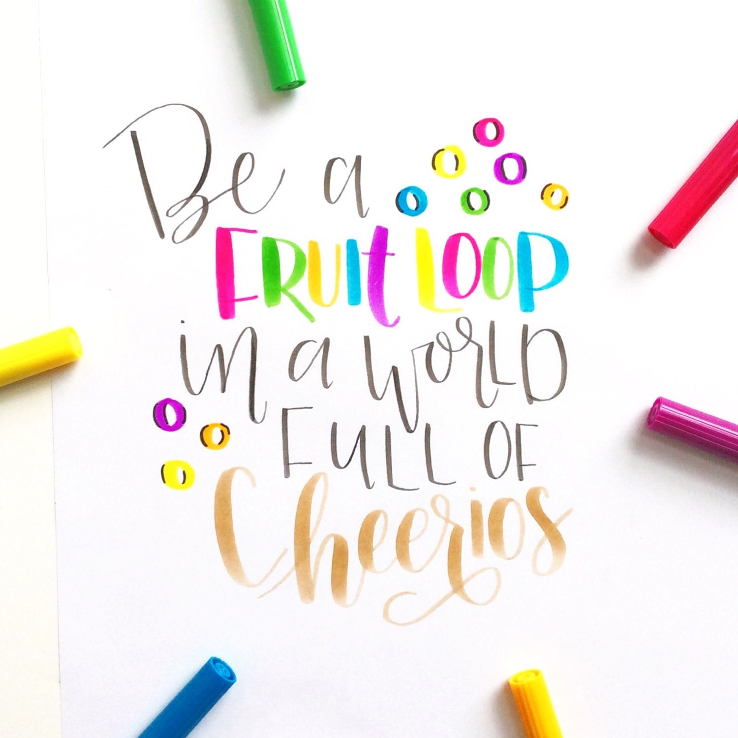 Be A Fruitloop In A World Full Of Cheerios Quote: Inspirational Quote Be A Fruit Loop In A World Full Of