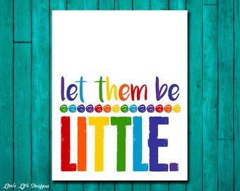 Let them be LITTLE. Playroom Rules Sign. Childrens Wall Art. Kids Room Decor. Rainbow Playroom Sign. Playroom Decor. Playroom Wall Art.