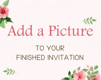 ADD-ON - Add a Photo to any Invitation - Add a Picture to any Invitation