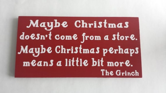 Grinch Christmas Sign Maybe Christmas Doesn't Come From A