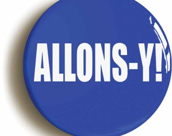 Allons-y! David Tennant Doctor Who badge button pin (Size is 1inch/25mm diameter) tenth doctor 10th
