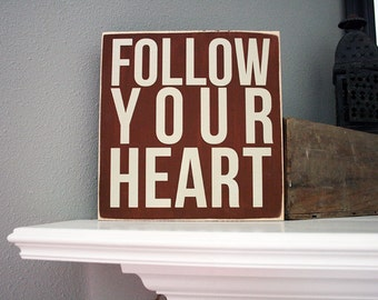 """12x12"""" Follow Your Heart Wood Sign"""