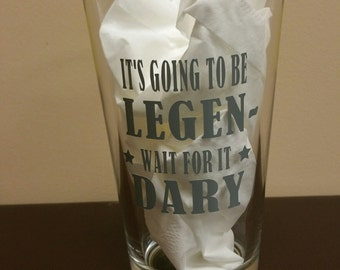 It's going to be legendary - How I Met Your Mother Pub Glass