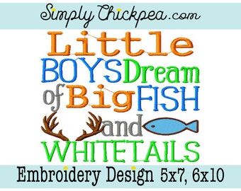 Embroidery Design - Little Boys Dream of Big Fish and Whitetails - Country Saying - For 5x7 and 6x10 Hoops
