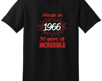 Made in 1966 50 years of incredible,50th birthday,Fabulous 50, birthday shirt