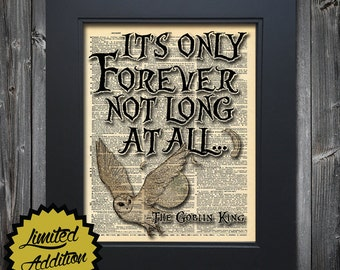 Its only forever Goblin King quote art print on Upcycled vintage Dictionary page