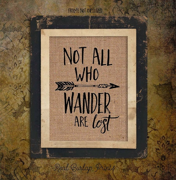 Not all that Wander are Lost |Travel | Traveling | World Traveler | Adventure | Burlap Print | Arrows | Rustic Sign | # 128