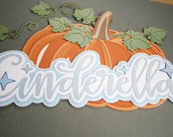 Disney - Cinderella Title and Pumpkin - DIe Cut Paper Pieced Tite and Embellishment for Scrapbook Pages - Pumpkin - Cinderela - Princess