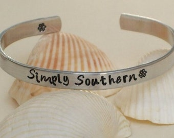 """Hand Stamped Metal Bracelets/Cuffs/ - """"Simply Southern"""" Custom Orders-Adjustable Fits Most"""