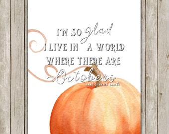 8x10 Watercolor Fall Art Print, I'm So Glad I Live In A World Quote, October Quote, Autumn Decor, Fall Poem Quote, Instant Download