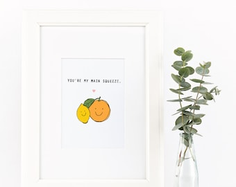 You're My Main Squeeze, Print