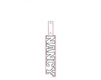 NANCY Custom Name - In The Hoop - Snap/Rivet Key Fob - DIGITAL Embroidery DESIGN