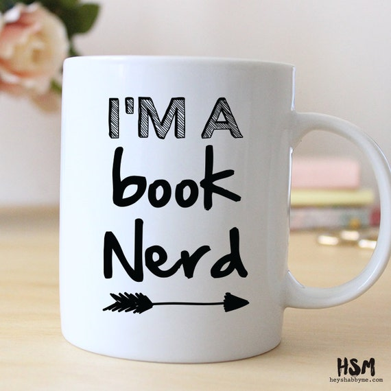 I'm a Book Nerd, 15 oz mug, Nerd Mug, Books Girl, Books Mug