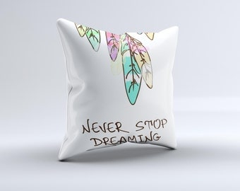 The Never Stop Dreaming Watercolor Catcher [Converted] ink-Fuzed Decorative Throw Pillow