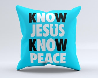 The Know Jesus Know Peace - White and Black Over Blue ink-Fuzed Decorative Throw Pillow