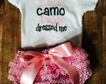 If I'm In Camo, Daddy Dressed Me, Realtree Camo Design