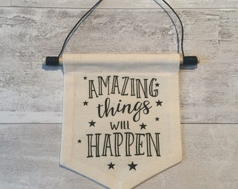 Amazing Things Will Happen - Natural Cotton & Black Pennant Banner Hanging Wall Art Decor