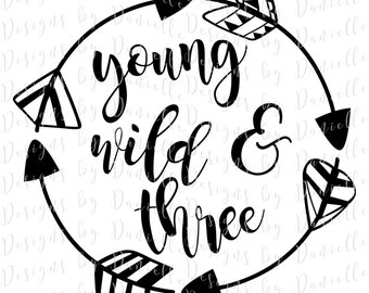 Young Wild & Three SVG Cutting File • Commercial Use • Silhouette Cameo Cricut Calligraphy Cut Cutting File