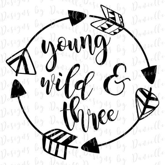Young Wild Three Svg Cutting File Commercial Use
