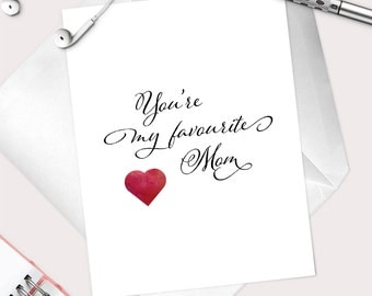 "Mother's Day Card For Mom ""You're My Favourite Mom"" I Love You Mom- Funny Mother's Day Card- Best Mom Birthday Card- Funny Card For Mom"