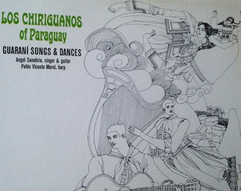 Los Chiriguanos of Paraguay - Guarani Songs and Dances - vinyl record