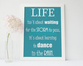 "A3 Poster - Inspirational Quotes -  ""Life isn't about waiting for the storm to pass... - Glossy Print ONLY"