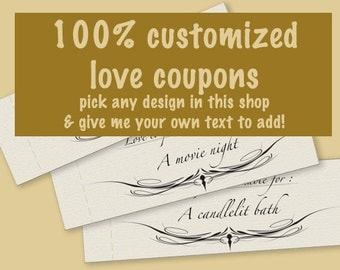 Customized printable love coupons - 100% custom digital love coupon book - romantic or naughty love coupons