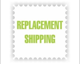 Replacement Shipping / Mail