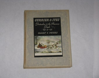 1942 Currier & Ives book Printmakers to the American People by Harry T Peters