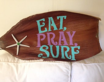 Eat, Pray, Surf Palm Tree Husk Sign