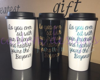Beyonce || Travel Mug || 16oz || Custom
