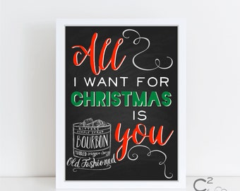 INSTANT DOWNLOAD: 8x10 All I Want For Christmas BOURBON Printable Holiday Sign