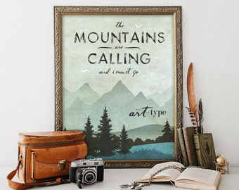 Mountain Quote Print, The Mountains are Calling INSTANT DOWNLOAD 8x10, 16x20 Printable John Muir Quote Nature Lover Gift Inspirational Print