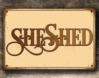 SHE SHED SIGN, She Shed Signs, Vintage style She Shed Sign, She Shed Wall Plaque Sign, She Shack Sign, Womens Sign Signs, She Shed Decor