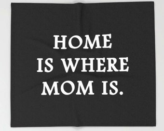 Mom Blanket, Mom Quote, Mother Quote, Mom Gift, Gift for Mom, Mom Throw Blanket, Best Mom Quote, Mother Blanket, Mother Throw Blanket