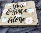 Grace and Grace Alone Painting // Flower Painting // Quote Painting