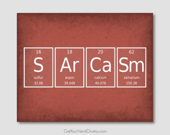Periodic Element Word Poster - Sarcasm - Wall Art Print - Available as 8x10, 11x14 or 16x20