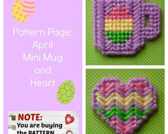 """Plastic Canvas Pattern Page: """"April Mini Mug and Heart"""" (2 designs, graphs and photos, no written instructions) ***PATTERN ONLY!***"""