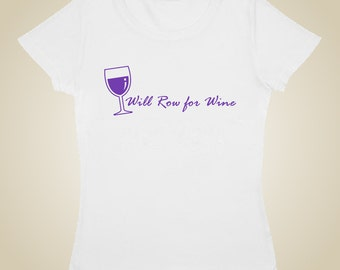 Woman's rowing shirt - Will row for wine