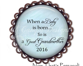 Great Grandmother Brooch - When a BABY is born so is a GREAT GRANDMOTHER - Great Grandmother Brooch, Birth announcement - Great Grandma Gift