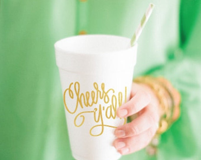 Cheers Y'all - Foam Cups (Qty 24)  **SOUTHERN LIVING**