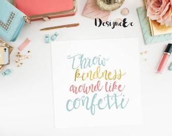 Print - Throw Kindness Around Like Confetti